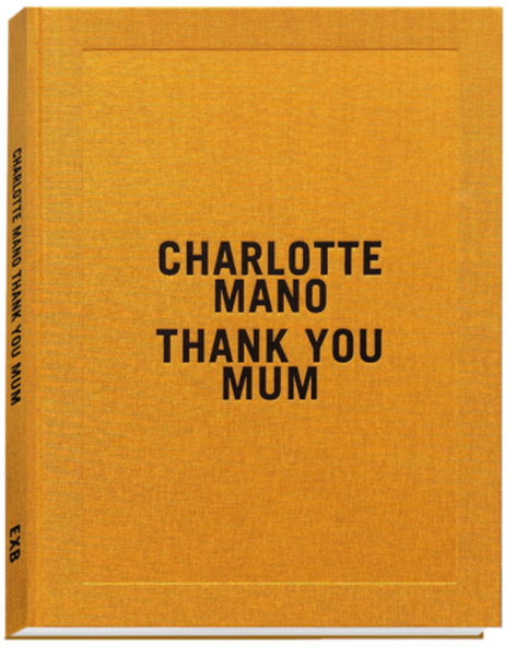 Thank You Mum, Charlotte Mano
