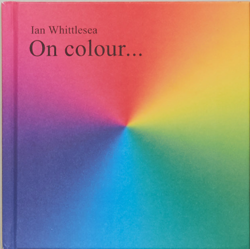 On Colour..., Ian Whittlesea - The Library Project