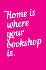 """Home is Where Your Bookshop Is"" postcard - The Library Project"