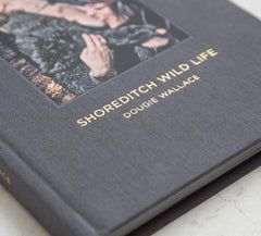 Shoreditch Wild Life (Collector's Edition + Print), Dougie Wallace, - The Library Project