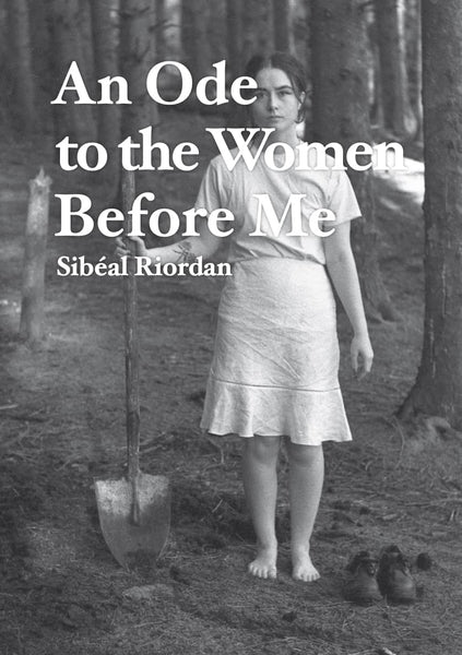 An Ode to the Women Before Me, Sibéal Riordan