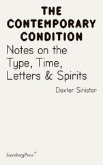 The Contemporary Condition: Notes on the Type, Time, Letters & Spirits - The Library Project
