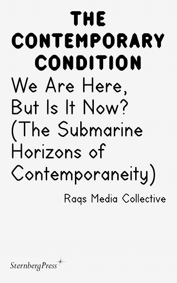 The Contemporary Condition: We Are Here, But Is It Now? - The Library Project