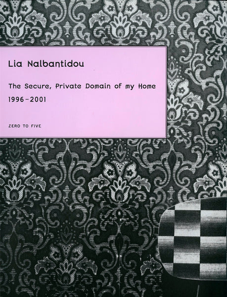 The Secure, Private Domain of my Home, Lia Nalbantidou - The Library Project