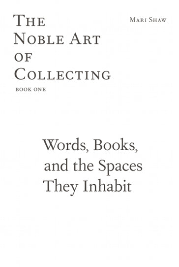 The Noble Art of Collecting, Book One - The Library Project