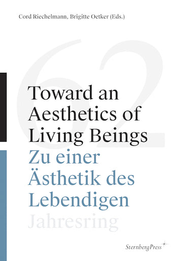 Toward an Aesthetics of Living Beings, C. Riechelmann & B. Oetker (Eds.) - The Library Project
