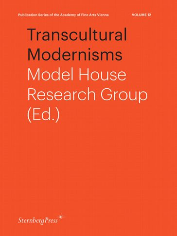 Transcultural Modernisms, Model House Research Group (Ed.) - The Library Project