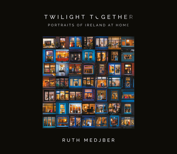 Twilight Together: Portraits of Ireland at Home, Ruth Medjber