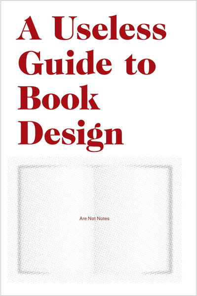 A Useless Guide to Book Design - The Library Project