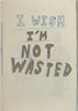 I Wish I'm Not Wasted Zine, An Gee Chan - The Library Project