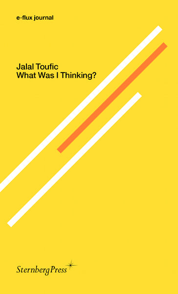 What Was I Thinking?, Jalal Toufic