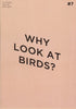 Why Look At Birds, Robert Zhao Renhui