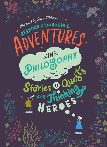 Adventures in Philosophy , Brendan O Donoghue - The Library Project