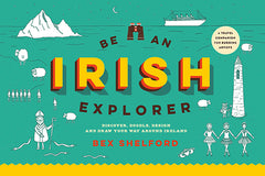 Be an Irish Explorer, Bex Shelford
