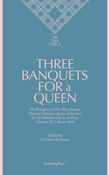 On the Table I: Three Banquets for a Queen - Charlotte Birnbaum - The Library Project