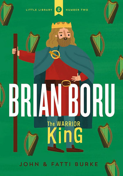 Brian Boru The Warrior King , John and Fatti Burke