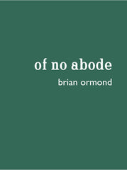 Of No Abode, Brian Ormond