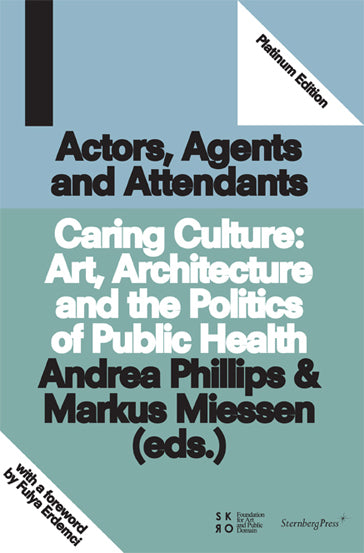 Caring Culture Art, Architecture and the Politics of Public Health - The Library Project