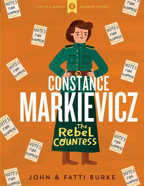 Constance Markievicz The Rebel Countess , John and Fatti Burke