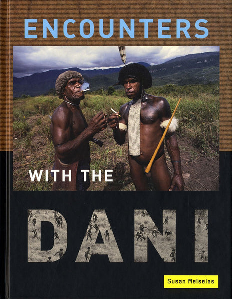 Encounters with the Dani, Susan Meiselas - The Library Project