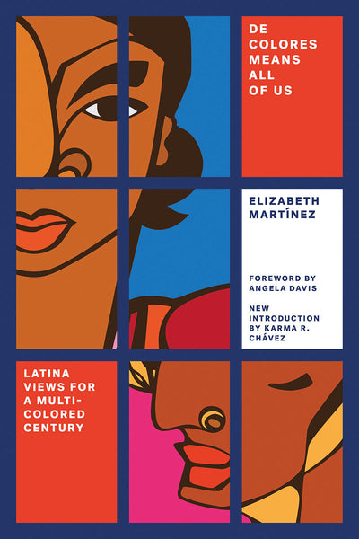 De Colores Means All of Us: Latina Views for a Multi-Colored Century, Elizabeth Martínez