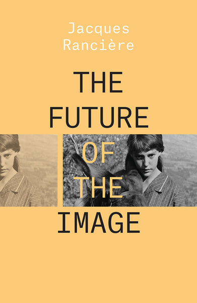 The Future of the Image, Jacques Rancière