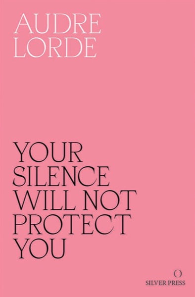 Your Silence Will Not Protect You: Essays and Poems, Audre Lorde