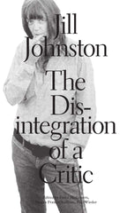 The Disintegration of a Critic, Jill Johnston - The Library Project