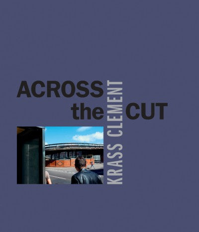 Across the Cut, Krass Clement - The Library Project