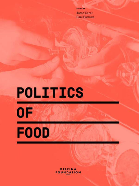 Politics of Food, Dani Burrows, Aaron Cezar - The Library Project