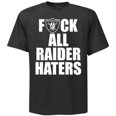 F ALL RAIDER HATERS Raiders 4 Life Tee Shirt