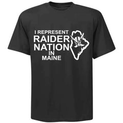 I Represent Raider Nation in Maine - R4L Shirt
