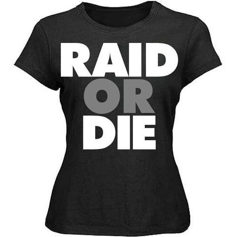 RAID OR DIE - Raiders 4 Life Women's Shirt