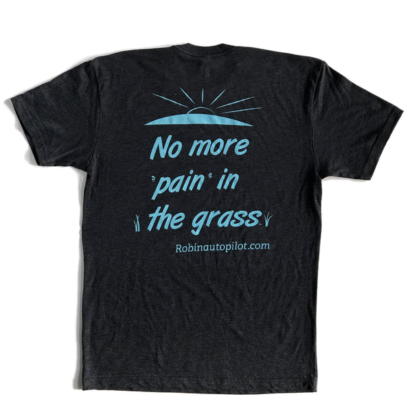 T-Shirt - No More Pain In The Grass (TM)