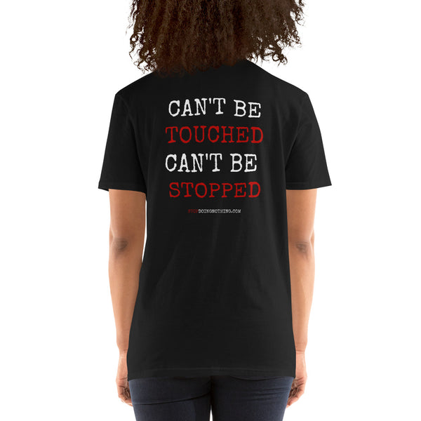 Can't Be Touched. Short-Sleeve Unisex T-Shirt