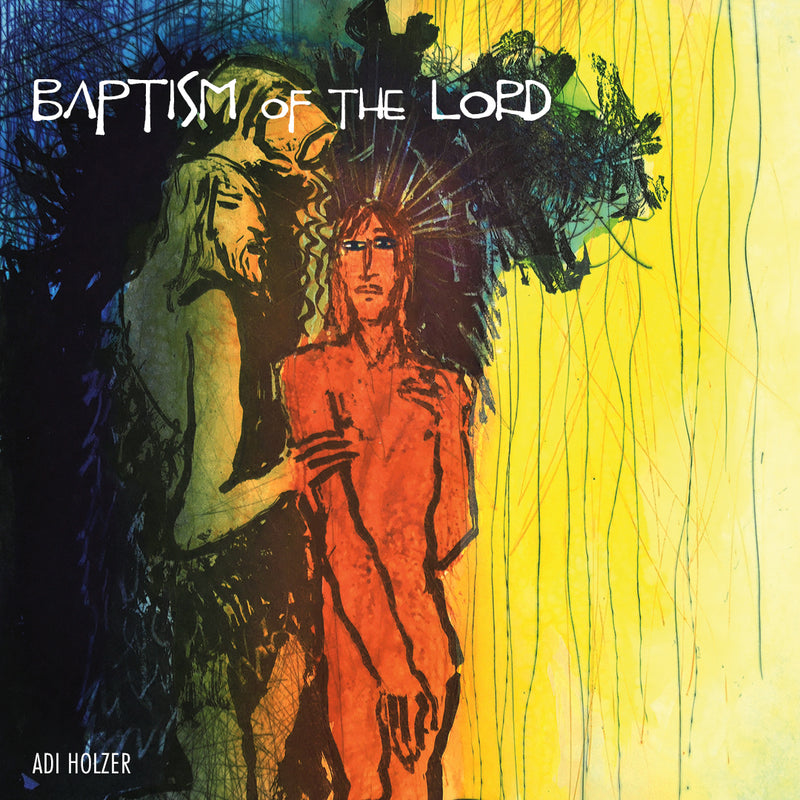 Jan.12.20 – The Baptism of the Lord