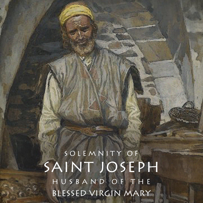 March 19, 20 – Solemnity of St. Joseph
