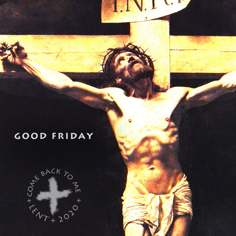 April.10.20 – Good Friday