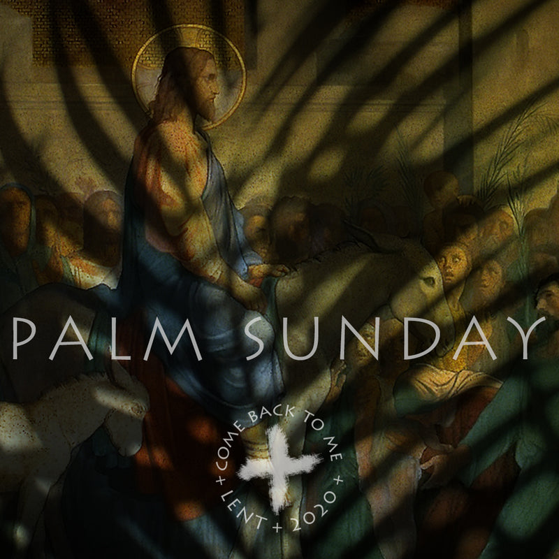 April 5, 20 – Palm Sunday
