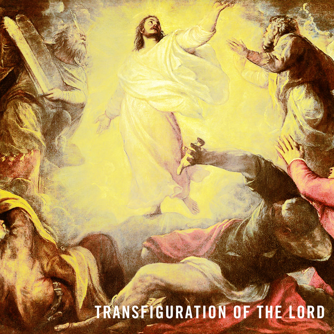 Aug.6.19 – Transfiguration