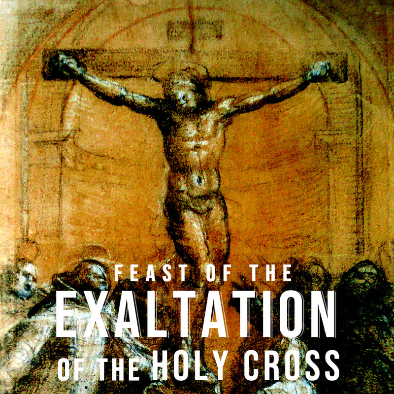 Feast of the Exhaltation of the Holy Cross – September 14