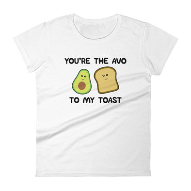 You're The Avo To My Toast Women's T-Shirt