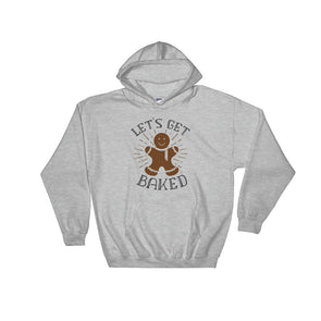 Let's Get Baked Hooded Sweatshirt