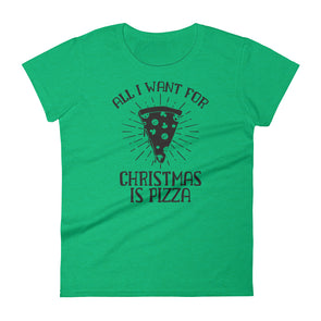 All I Want for Christmas is Pizza Women's T-Shirt