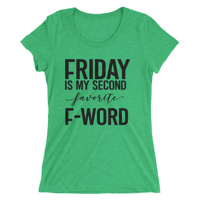 Friday is My Second Favorite F-Word Women's T-Shirt