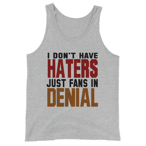 I Don't Have Haters Just Fans in Denial Tank Top for Men