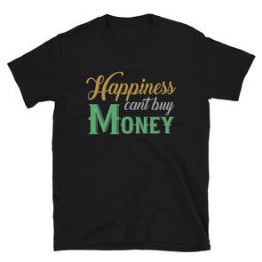 Happiness Can't Buy Money Funny Shirt