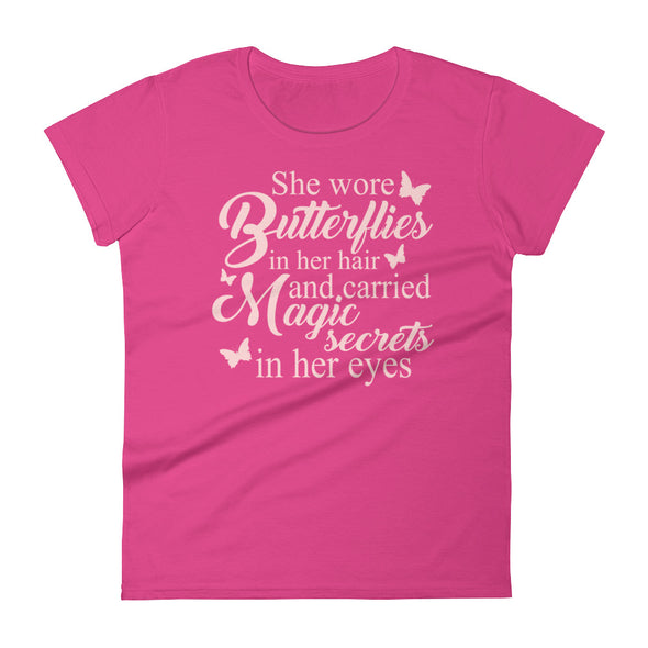 She Wore Butterflies in Her Hair t-shirt for Women