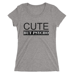 Cute But Psycho Women's Tshirt