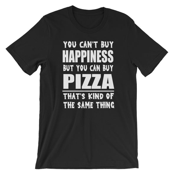 You Can't Buy Happiness But You Can Buy Pizza t-shirt for Men